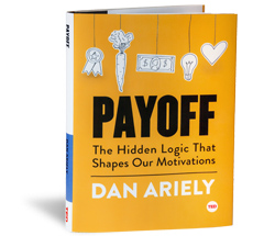 TED Book: Payoff: The Hidden Logic That Shapes Our Motivations